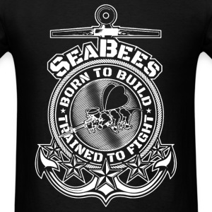 Seabees - Born to build, trained to fight - Men's T-Shirt