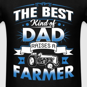 Raises a farmer - The best kind of Dad - Men's T-Shirt