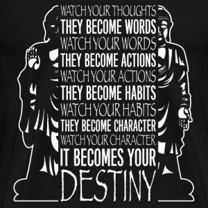 Quote - Watch your thoughts, become your destiny - Men's Premium T-Shirt