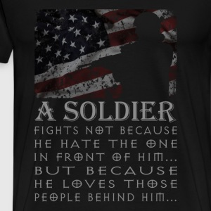 Soldier - He loves those people behind him - Men's Premium T-Shirt
