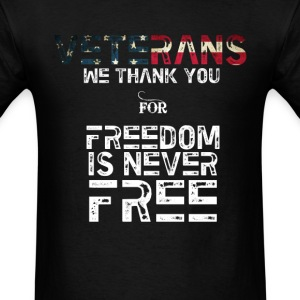 Veterans - We thank you for freedom is never free - Men's T-Shirt