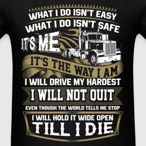 Trucker - It's me It's the way I am - Men's T-Shirt