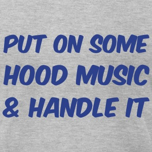 Put on some Hood Music T-Shirts - Men's T-Shirt by American Apparel