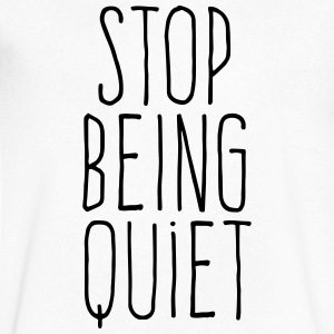 stop being quiet T-Shirts - Men's V-Neck T-Shirt by Canvas