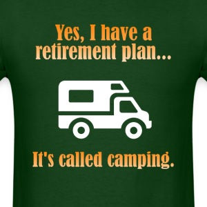 Retirement Plan Camping T-Shirts - Men's T-Shirt