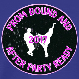 2017 Prom Bound And After Party Ready - Men's Premium T-Shirt
