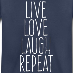 live love laugh repeat Baby & Toddler Shirts - Toddler Premium T-Shirt