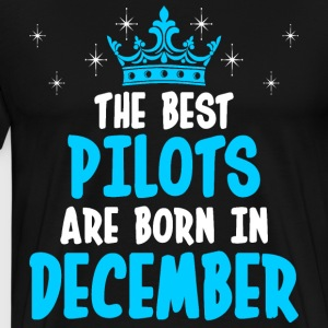 The Best Pilots Are Born In December T-Shirts - Men's Premium T-Shirt