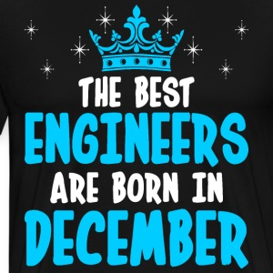 The Best Engineers Are Born In December T-Shirts - Men's Premium T-Shirt