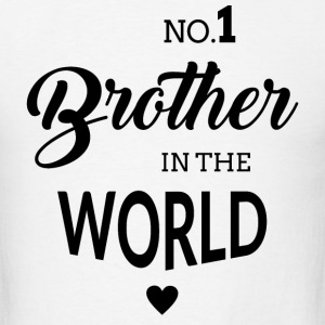 No.1 Brother in the world T-Shirts - Men's T-Shirt