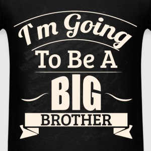 I'm going to be a big brother - Men's T-Shirt