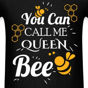 You can call me queen bee - Men's T-Shirt