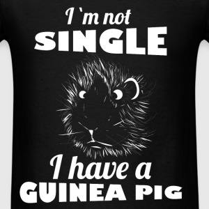 I'm not single i have a guinea pig - Men's T-Shirt