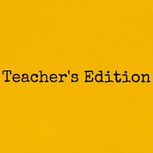 Teacher's Edition - Men's Premium T-Shirt