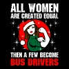 All Women Are Created Equal The A Few Become Bus D T-Shirts - Women's Premium T-Shirt