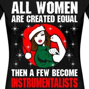 All Women Are Created Equal Become Instrumentalist T-Shirts - Women's Premium T-Shirt