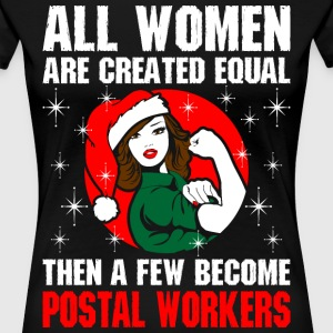 All Women Are Created Equal  Become Postal Workers T-Shirts - Women's Premium T-Shirt