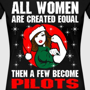 All Women Are Created Equal The A Few Become Pilot T-Shirts - Women's Premium T-Shirt