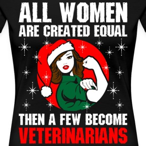 All Women Are Created Equal The A Few Become Veter T-Shirts - Women's Premium T-Shirt
