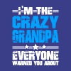 I'm The Crazy Grandpa Everyone Warned You About - Men's Premium T-Shirt