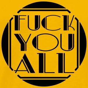 All all fuck you off text logo design cool insult  T-Shirts - Men's Premium T-Shirt
