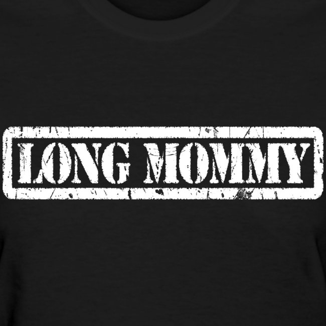 """A Shirt What Says """"Long Mommy"""""""