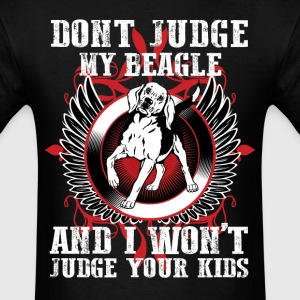 Dont Judge My Beagle T-Shirts - Men's T-Shirt