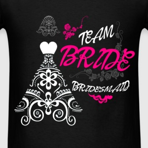Team bride bridesmaid - Men's T-Shirt