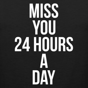 MISS YOU 24 HOURS A DAY FUNNY HEART LOVE Sportswear - Men's Premium Tank