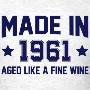Made In 1961 Aged Like A Fine Wine T-Shirts - Men's T-Shirt