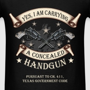 Yes, I am carrying a concealed handgun pursuant to - Men's T-Shirt