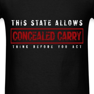 This state allows concealed carry think before you - Men's T-Shirt