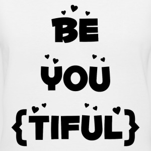 BE YOU TIFUL FUNNY WORD SAYING  T-Shirts - Women's V-Neck T-Shirt