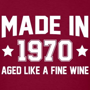 Made In 1970 Aged Like A Fine Wine T-Shirts - Men's T-Shirt