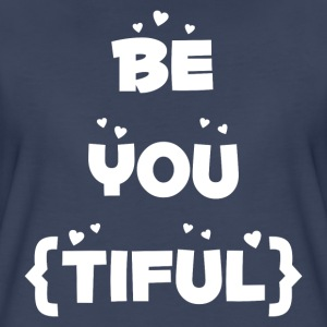 BE YOU TIFUL FUNNY WORD T-Shirts - Women's Premium T-Shirt