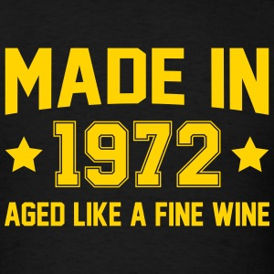 Made In 1972 Aged Like A Fine Wine T-Shirts - Men's T-Shirt
