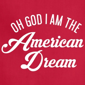 Oh God i am the American Dream Aprons - Adjustable Apron