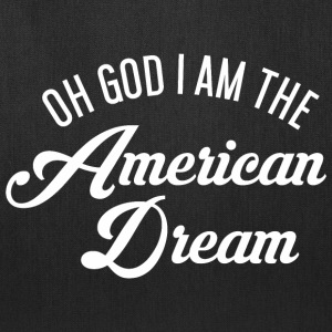 Oh God i am the American Dream Bags & backpacks - Tote Bag