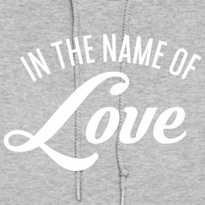 In the name of Love Hoodies - Women's Hoodie