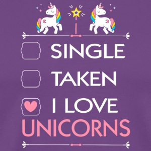 SINGLE TAKEN I LOVE UNICORNS - Men's Premium T-Shirt