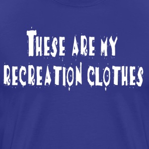 Nacho Libre - These Are My Recreation Clothes T-Shirts - Men's Premium T-Shirt