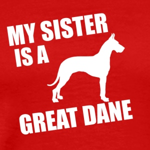 My Sister Is A Great Dane - Men's Premium T-Shirt