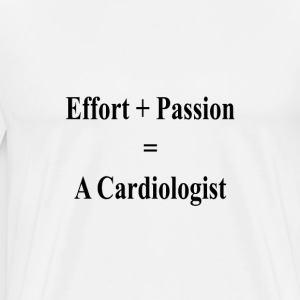 effort_plus_passion_equals_a_cardiologis T-Shirts - Men's Premium T-Shirt