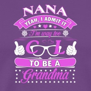 I Admit It I'm Way Too Cool To Be A Grandma TShirt - Men's Premium T-Shirt