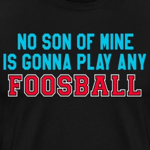 The Waterboy Quote - Foosball T-Shirts - Men's Premium T-Shirt