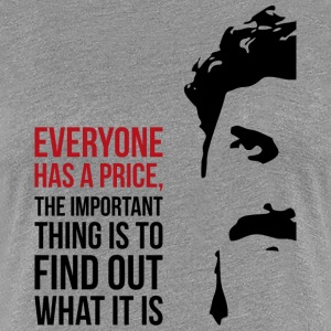 Everyone has a price T-Shirts - Women's Premium T-Shirt