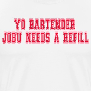 Major League - Yo Bartender Jobu Needs A Refill T-Shirts - Men's Premium T-Shirt