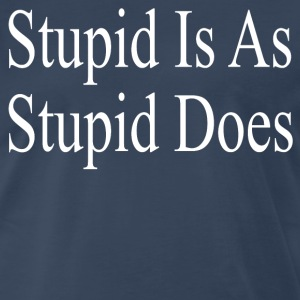 Forrest Gump - Stupid Is As Stupid Does T-Shirts - Men's Premium T-Shirt