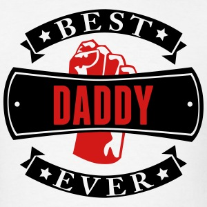 Best Daddy Ever T-Shirts - Men's T-Shirt