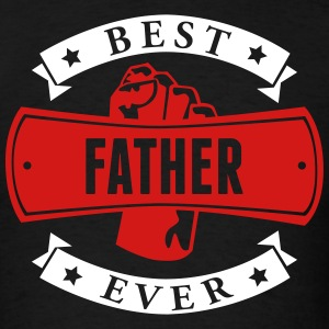 Best Father Ever T-Shirts - Men's T-Shirt